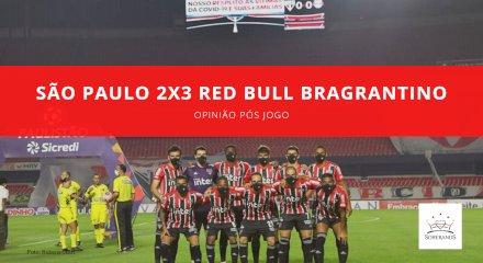 Opinião Pós Jogo  - São Paulo 2x3 Red Bull Bragantino